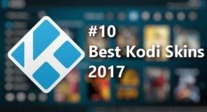 10 best kodi skins 2017