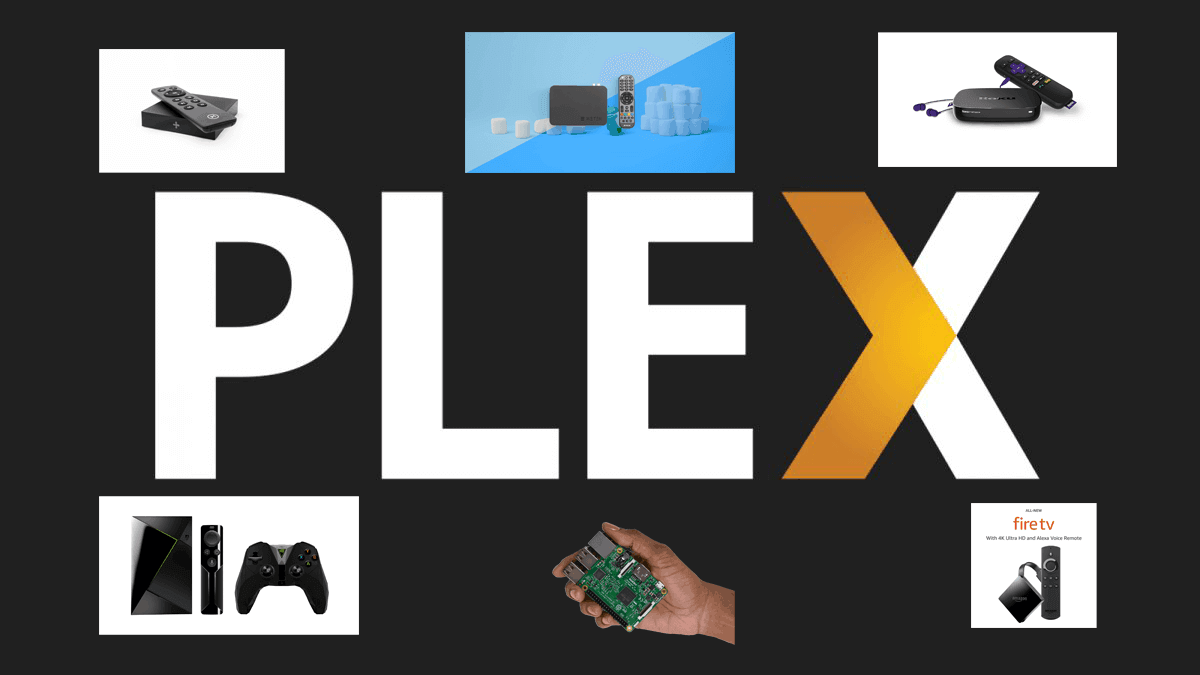 10 Best Plex client devices 2018: Pre-built and DIY options
